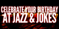 Celebrate your birthday at Jazz & Jokes