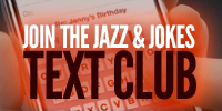 Join the Jazz & Jokes Text Club